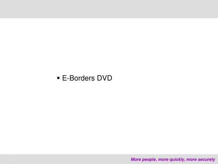 E-Borders DVD