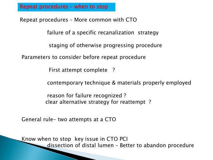 Repeat procedures – when to stop