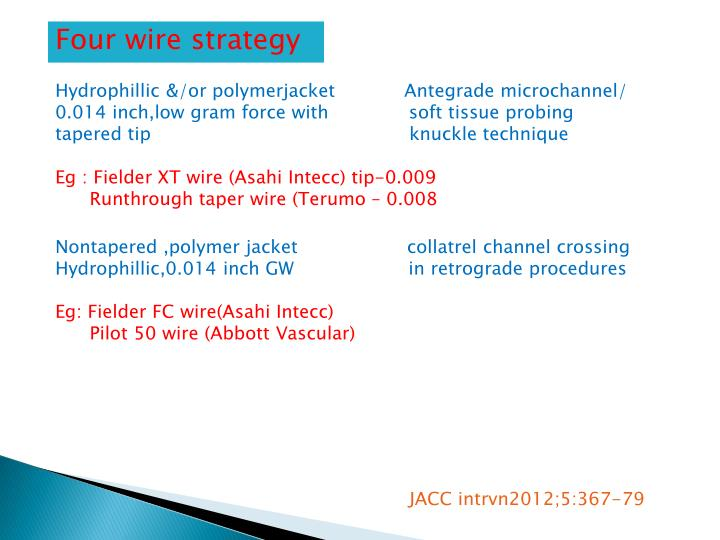 Four wire strategy