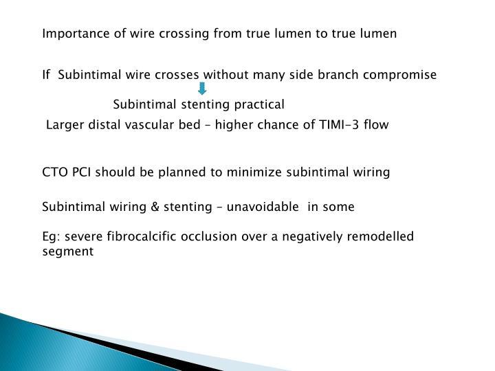 Importance of wire crossing from true lumen to true lumen