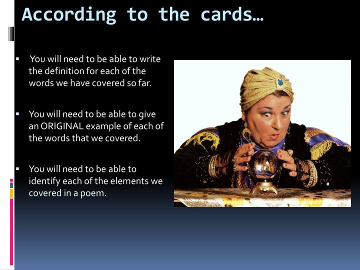 According to the cards…