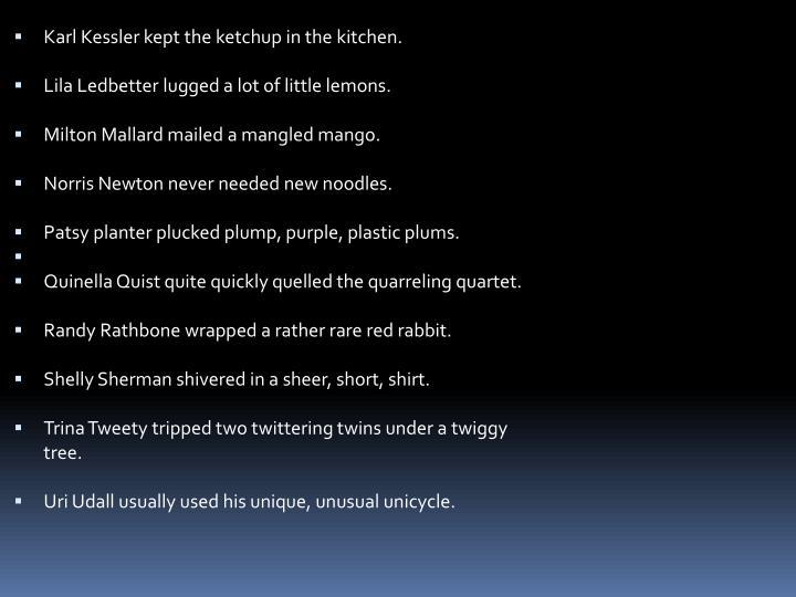 Karl Kessler kept the ketchup in the kitchen.