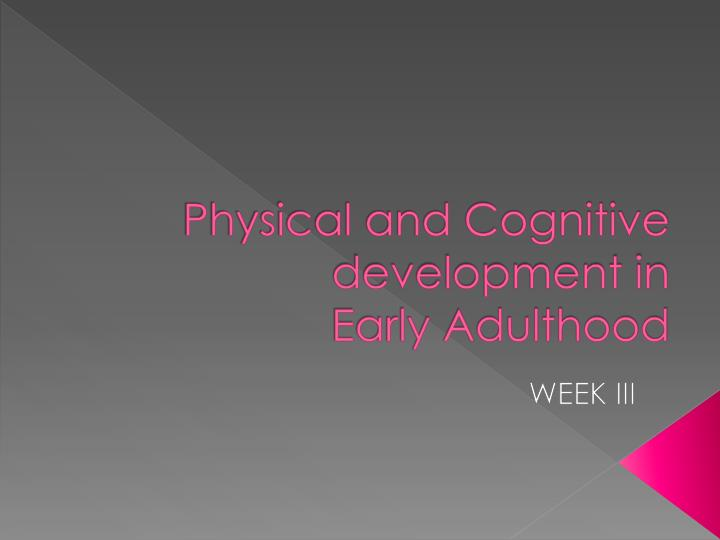 Physical and Cognitive development in