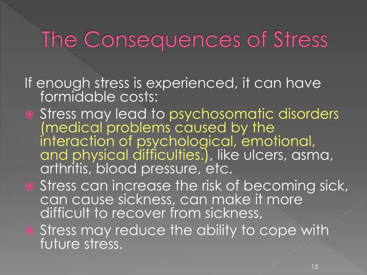 The Consequences of Stress