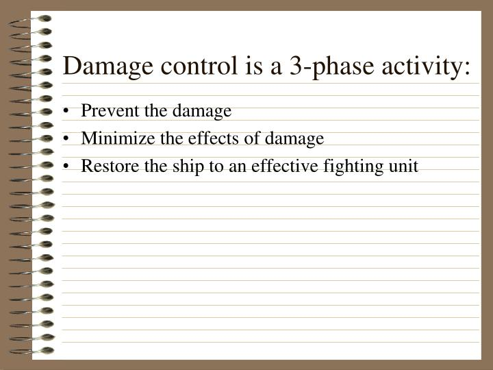 Damage control is a 3-phase activity: