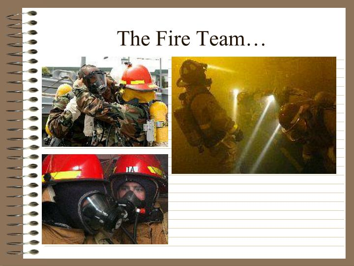 The Fire Team…