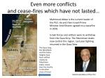 even more conflicts and cease fires which have not lasted