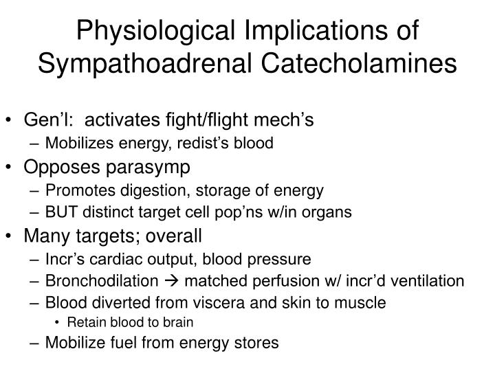 Physiological Implications of Sympathoadrenal Catecholamines