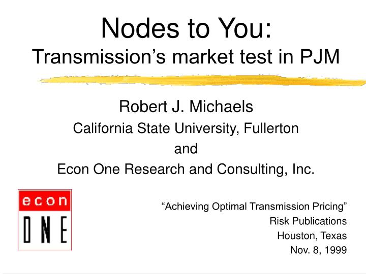 Nodes to you transmission s market test in pjm