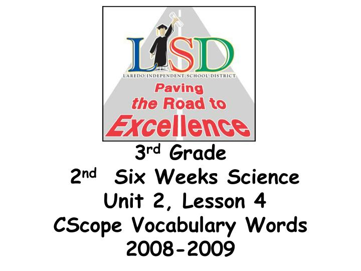 3 rd grade 2 nd six weeks science unit 2 lesson 4 cscope vocabulary words 2008 2009
