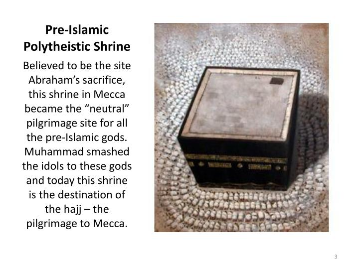 Pre islamic polytheistic shrine