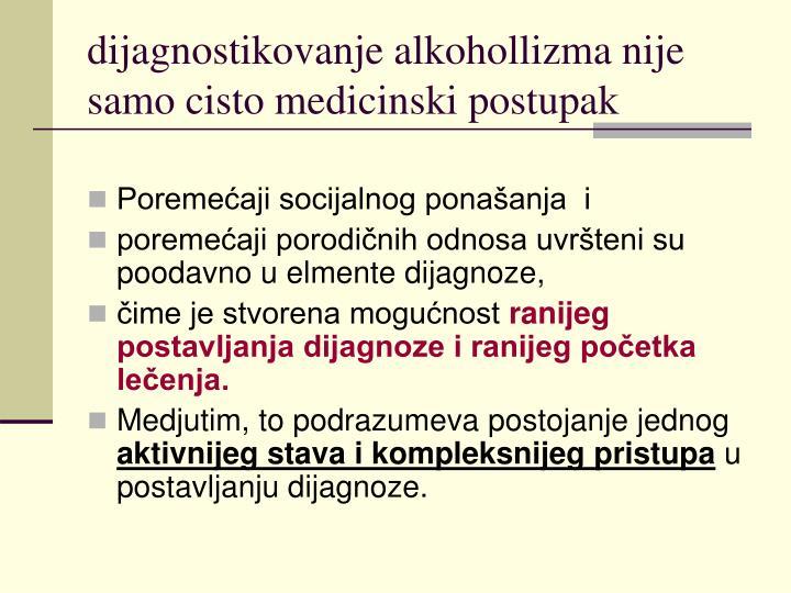 dijagnostikovanje alkohollizma nije samo cisto medicinski postupak
