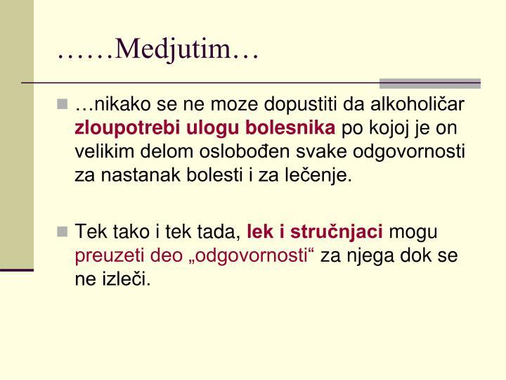 ……Medjutim…