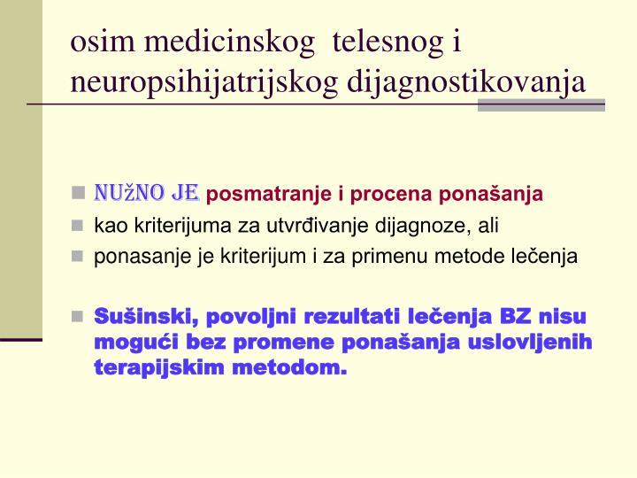 osim medicinskog  telesnog i neuropsihijatrijskog dijagnostikovanja