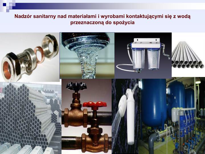 Nadzór sanitarny nad materiałami i wyrobami kontaktującymi się z wodą przeznaczoną do spożycia
