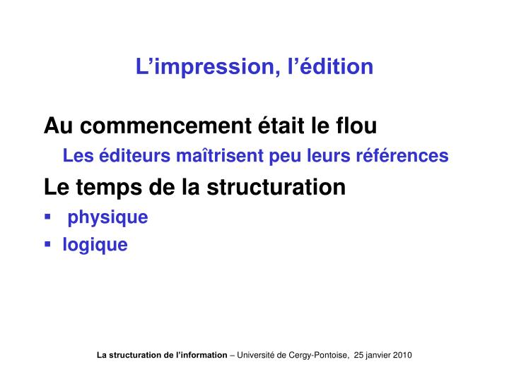 L'impression, l'édition