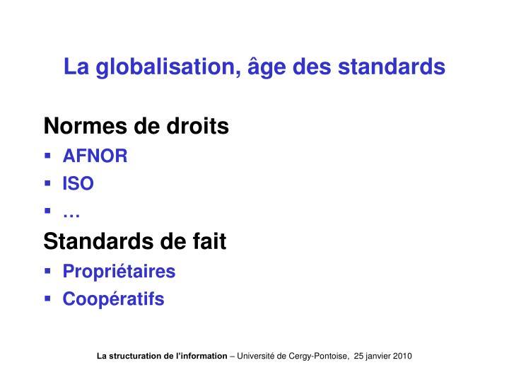La globalisation, âge des standards