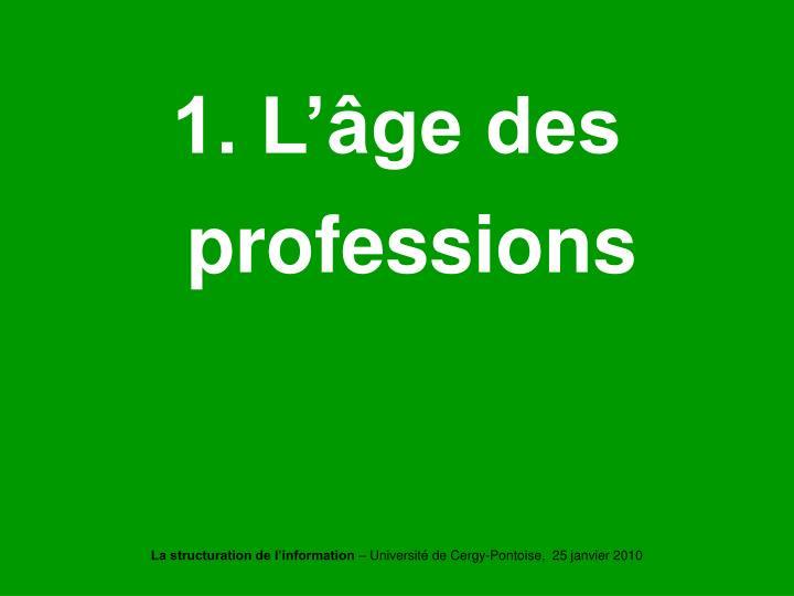 1. L'âge des professions