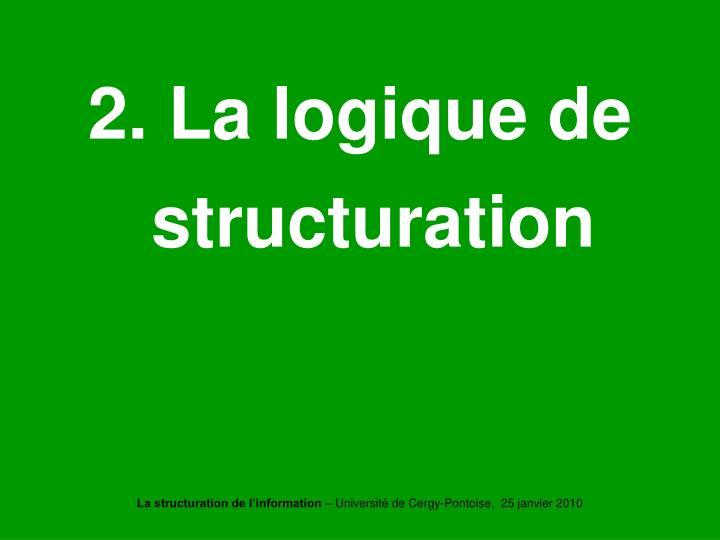 2. La logique de structuration