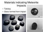 materials indicating meteorite impacts