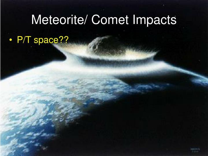 Meteorite/ Comet Impacts