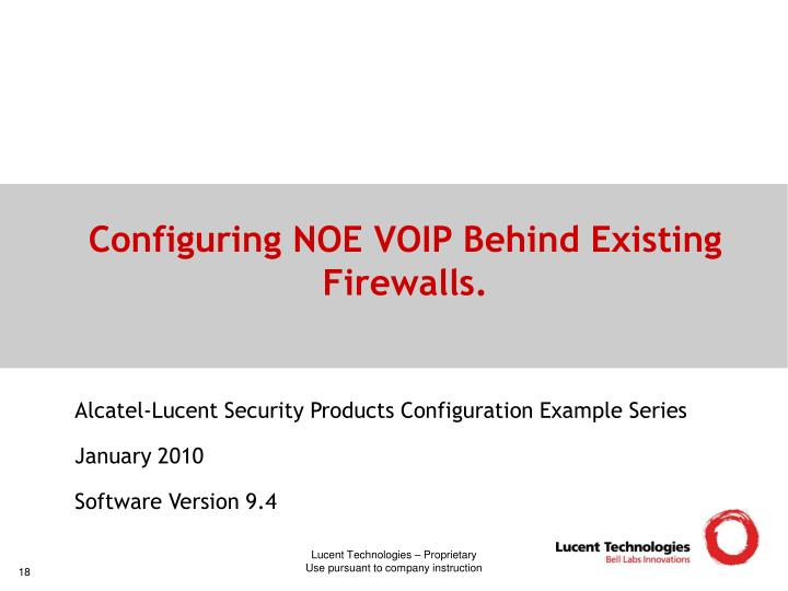 Configuring NOE VOIP Behind Existing Firewalls.