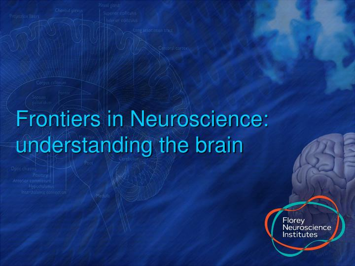 Frontiers in neuroscience understanding the brain