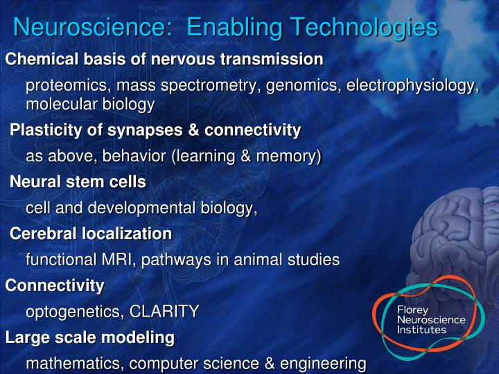 Neuroscience:  Enabling Technologies