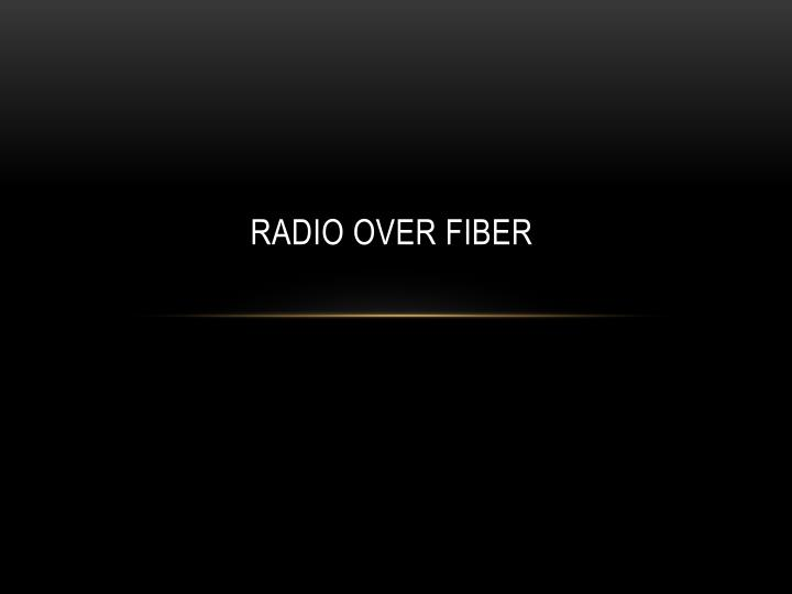 thesis on radio over fiber technology Radio over fiber information on ieee's technology navigator start your research here radio over fiber-related conferences, publications, and organizations.
