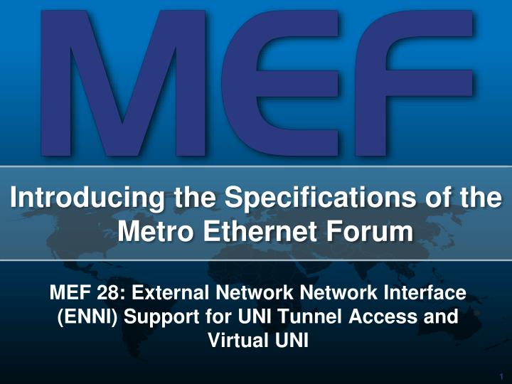 Mef 28 external network network interface enni support for uni tunnel access and virtual uni