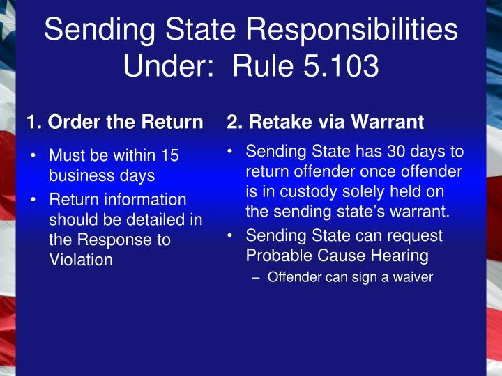 Sending State Responsibilities Under:  Rule 5.103