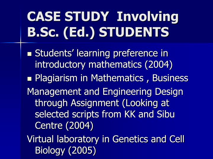 CASE STUDY  Involving B.Sc. (Ed.) STUDENTS
