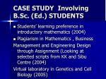 case study involving b sc ed students