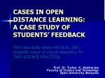 cases in open distance learning a case study of students feedback