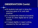 observation contd