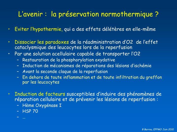 L'avenir :  la préservation normothermique ?