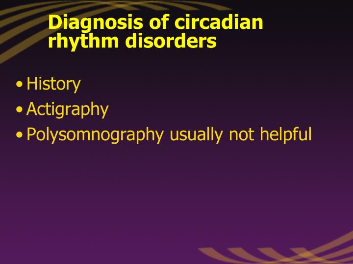 Diagnosis of circadian rhythm disorders