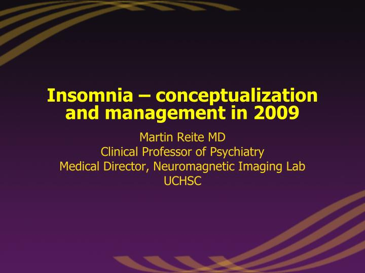 Insomnia conceptualization and management in 2009