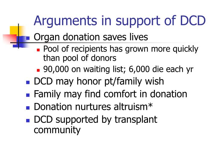 Arguments in support of DCD