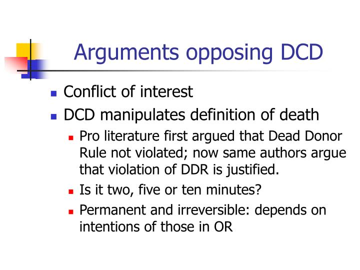 Arguments opposing DCD