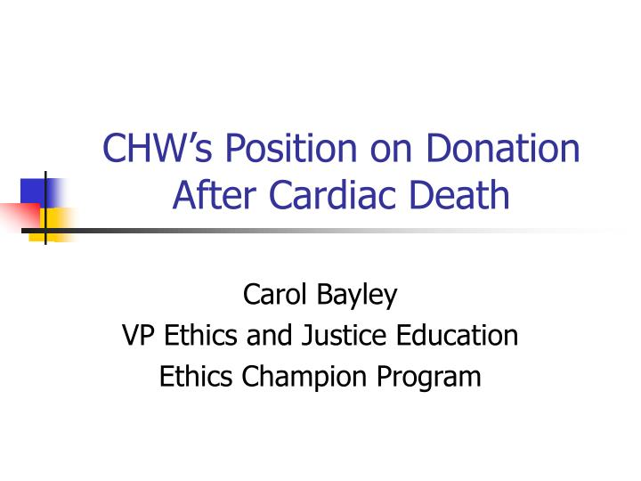 Chw s position on donation after cardiac death
