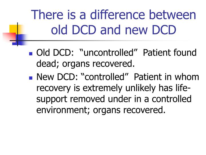 There is a difference between old DCD and new DCD