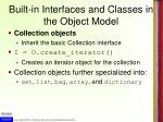 built in interfaces and classes in the object model