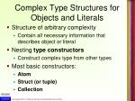 complex type structures for objects and literals