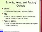 extents keys and factory objects