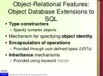 object relational features object database extensions to sql