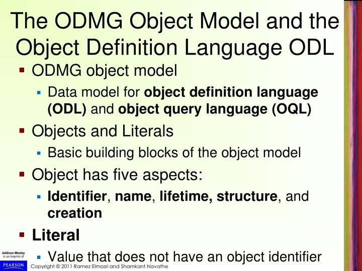 The ODMG Object Model and the Object Definition Language ODL