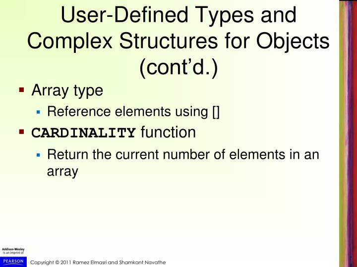 User-Defined Types and Complex Structures for Objects (cont'd.)