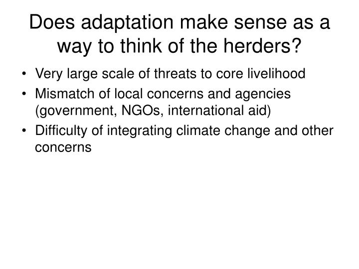 Does adaptation make sense as a way to think of the herders?