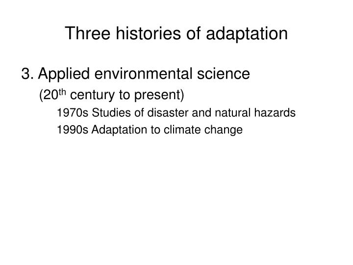Three histories of adaptation